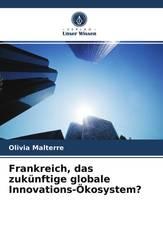 Frankreich, das zukünftige globale Innovations-Ökosystem?