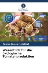 Wesentlich für die ökologische Tomatenproduktion