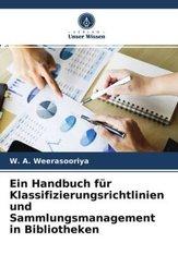 Ein Handbuch für Klassifizierungsrichtlinien und Sammlungsmanagement in Bibliotheken