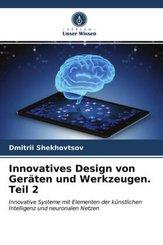 Innovatives Design von Geräten und Werkzeugen. Teil 2