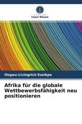 Afrika für die globale Wettbewerbsfähigkeit neu positionieren