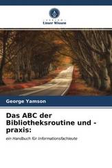 Das ABC der Bibliotheksroutine und -praxis: