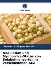 Nodulation und Mychorriza-Status von Sojabohnensorten in verschiedenen AEZ