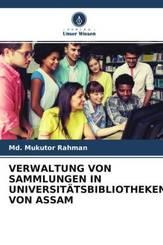 VERWALTUNG VON SAMMLUNGEN IN UNIVERSITÄTSBIBLIOTHEKEN VON ASSAM