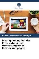 Mediaplanung bei der Entwicklung und Umsetzung einer Medienkampagne