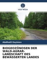 BIOGEOZÖNOSEN DER WALD-AGRAR-LANDSCHAFT DES BEWÄSSERTEN LANDES