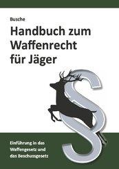 Handbuch zum Waffenrecht für Jäger
