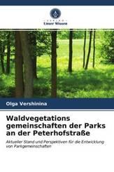 Waldvegetations gemeinschaften der Parks an der Peterhofstraße