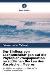 Der Einfluss von Lachszuchtkäfigen auf die Phytoplanktonpopulation im südlichen Becken des Kaspischen Meeres
