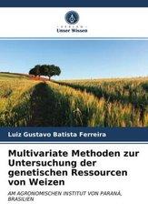 Multivariate Methoden zur Untersuchung der genetischen Ressourcen von Weizen