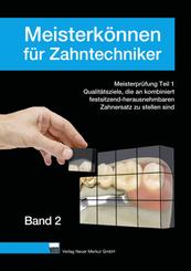 Meisterkönnen für Zahntechniker, Band 2