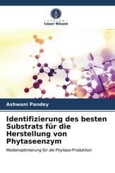 Identifizierung des besten Substrats für die Herstellung von Phytaseenzym