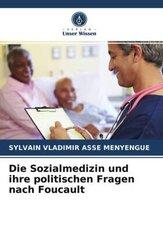Die Sozialmedizin und ihre politischen Fragen nach Foucault