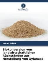 Biokonversion von landwirtschaftlichen Rückständen zur Herstellung von Xylanase