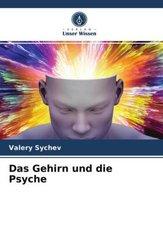 Das Gehirn und die Psyche