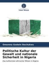 Politische Kultur der Gewalt und nationale Sicherheit in Nigeria