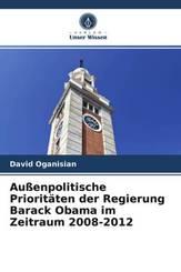 Außenpolitische Prioritäten der Regierung Barack Obama im Zeitraum 2008-2012