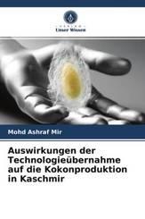 Auswirkungen der Technologieübernahme auf die Kokonproduktion in Kaschmir