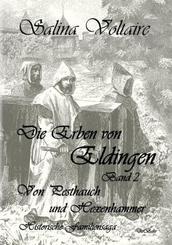 Die Erben von Eldingen Band 2 - Von Pesthauch und Hexenhammer - Historische Familiensaga