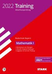 STARK Training Abschlussprüfung Realschule 2022 - Mathematik I - Bayern