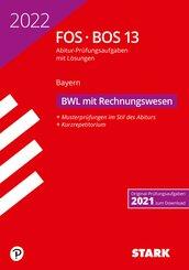 STARK Abiturprüfung FOS/BOS Bayern 2022 - Betriebswirtschaftslehre mit Rechnungswesen 13. Klasse