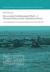 Das severische Vexillationskastell Myd(---) / Gheriat el-Garbia am limes Tripolitanus (Libyen)