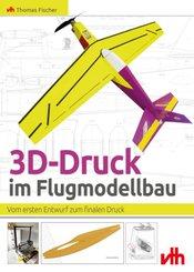 3D-Druck im Flugmodellbau