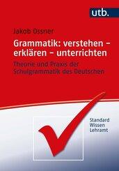 Grammatik: verstehen - erklären - unterrichten