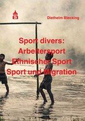 Sport divers: Arbeitersport - Ethnischer Sport - Sport und Migration