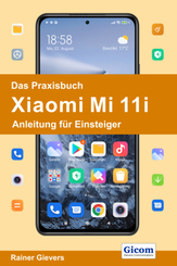 Das Praxisbuch Xiaomi Mi 11i - Anleitung für Einsteiger