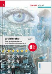 Weitblicke - Tourismusmarketing und Kundenmanagement II HLT + TRAUNER-DigiBox
