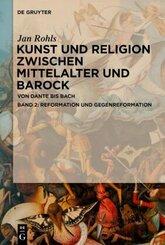 Jan Rohls: Kunst und Religion zwischen Mittelalter und Barock: Reformation und Gegenreformation