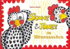 Sunny & Honey im Hühnerglück