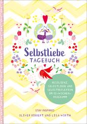 Selbstliebe-Tagebuch | Resilienz, Selbstliebe und Selbstreflexion im 12-Wochen-Programm | Übungsbuch für 12 Wochen | Rit