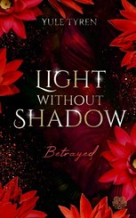 Light Without Shadow - Betrayed (New Adult)