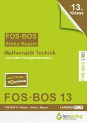 Abiturprüfung Mathematik Technik 2022 FOS/BOS Bayern 13. Klasse
