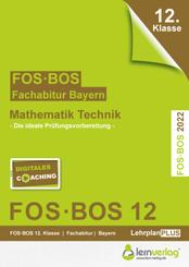 Abiturprüfung Mathematik Technik 12. Klasse 2022 FOS/BOS Bayern