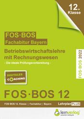 Abiturprüfung Betriebswirtschaftslehre mit Rechnungswesen FOS/BOS 2022 Bayern 12. Klasse