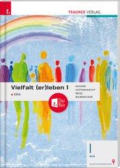 Vielfalt (er)leben - Ethik 1 BHS + TRAUNER-DigiBox