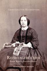 Reisetagebücher einer Wiener Gelehrtenfrau