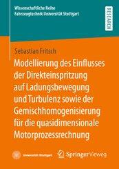 Modellierung des Einflusses der Direkteinspritzung auf Ladungsbewegung und Turbulenz sowie der Gemischhomogenisierung fü