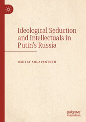 Ideological Seduction and Intellectuals in Putin's Russia
