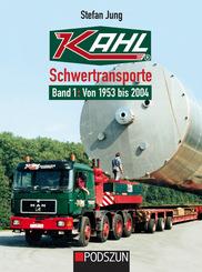 Kahl Schwertransporte Band 1: 1953 bis 2004