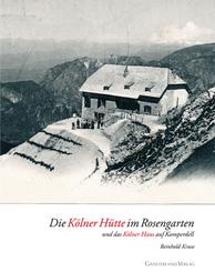 Die Kölner Hütte im Rosengarten
