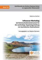 Influencer Marketing als Kommunikationsinstrument für die nachhaltige Angebotsgestaltung von touristischen Destinationen