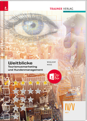 Weitblicke - Tourismusmarketing und Kundenmanagement IV/V HLT + TRAUNER-DigiBox