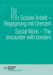 Soziale Arbeit - Begegnung mit Grenzen. Social Work - The encounter with borders