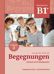 Begegnungen Deutsch als Fremdsprache B1+, Teilband 2: Integriertes Kurs- und Arbeitsbuch