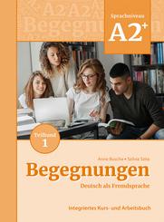 Begegnungen Deutsch als Fremdsprache A2+, Teilband 1: Integriertes Kurs- und Arbeitsbuch