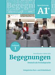 Begegnungen Deutsch als Fremdsprache A1+, Teilband 1: Integriertes Kurs- und Arbeitsbuch